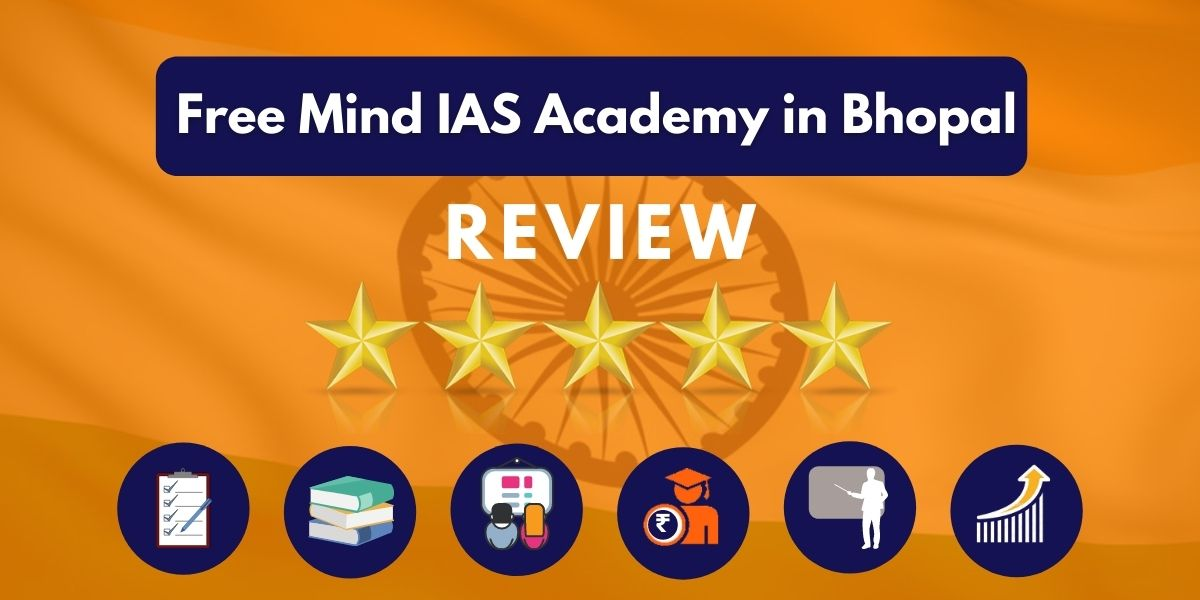 Free Mind IAS Academy in Bhopal Review