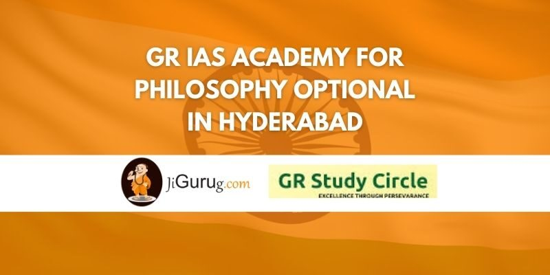 GR IAS Academy for Philosophy Optional in Hyderabad Review