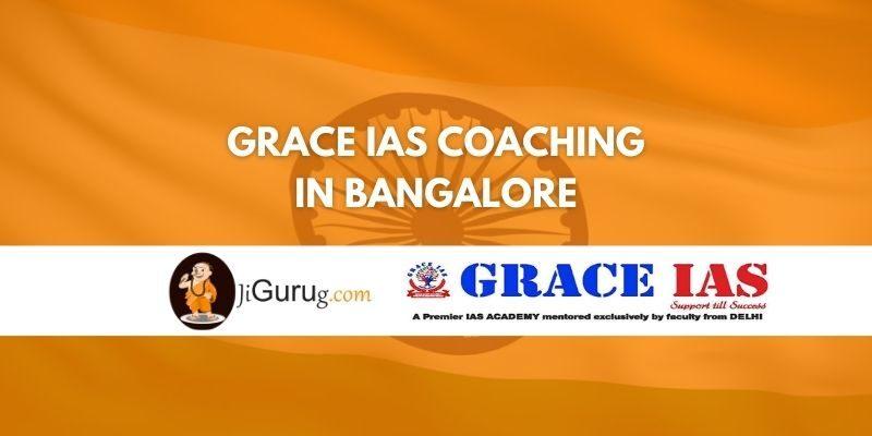 Grace IAS Coaching in Bangalore Review
