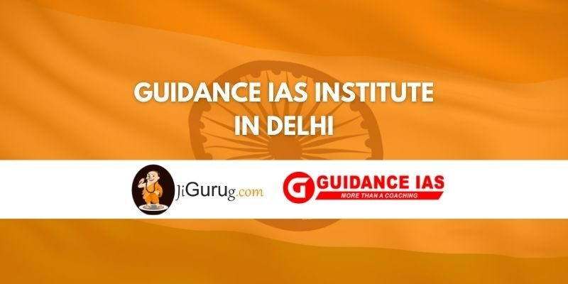 Guidance IAS Institute in Delhi Review