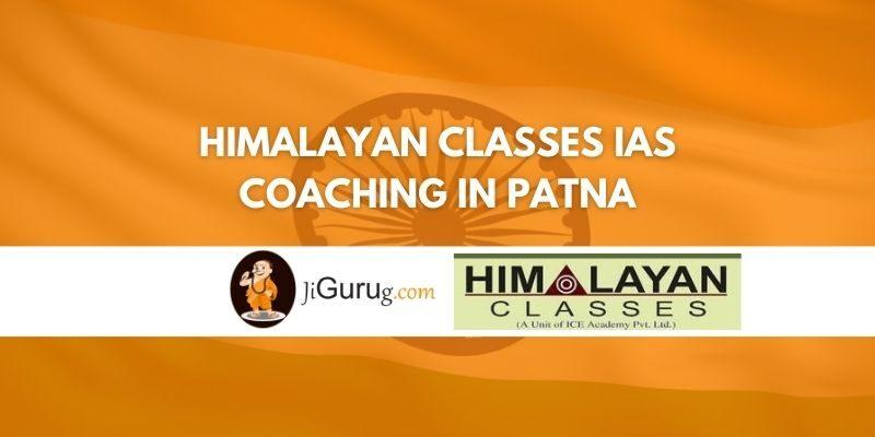 Himalayan Classes IAS Coaching in Patna Review