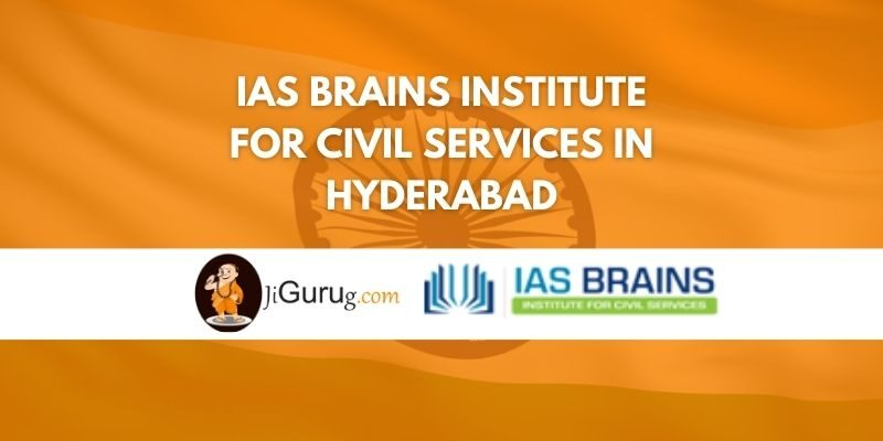 IAS Brains Institute for Civil Services in Hyderabad Review