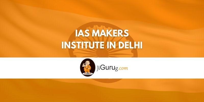 IAS Makers Institute in Delhi Review