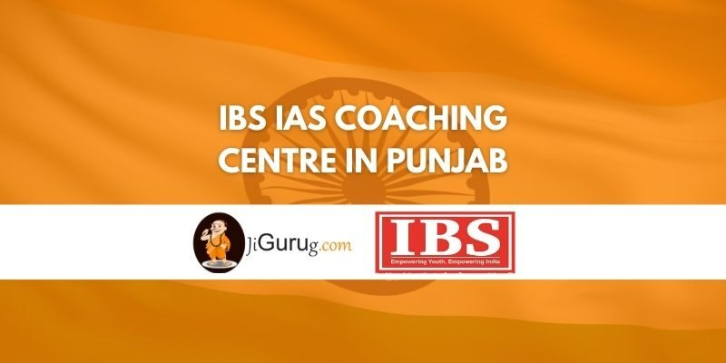 IBS IAS Coaching Centre in Punjab Review