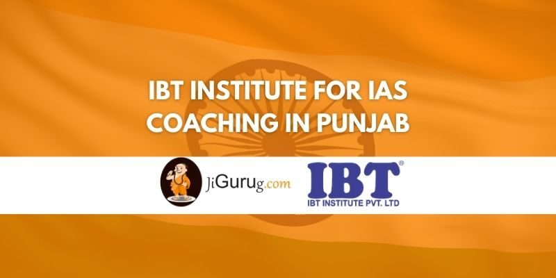 IBT Institute for IAS Coaching in Punjab Review