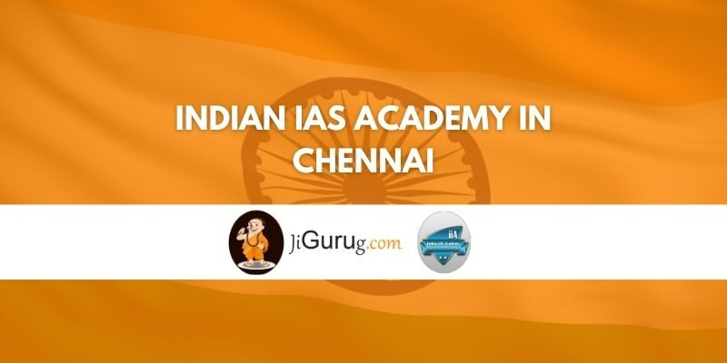 Indian IAS Academy in Chennai Review