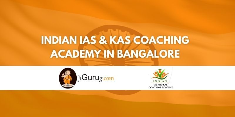 Indian IAS & KAS Coaching Academy in Bangalore Review