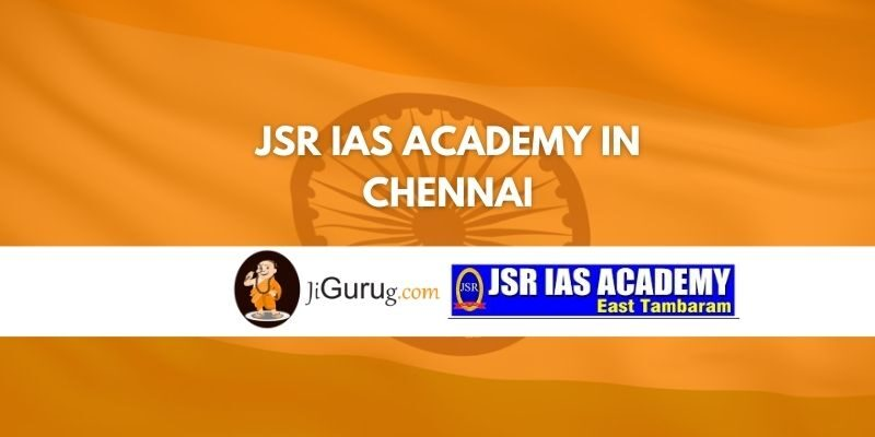 JSR IAS Academy in Chennai Review