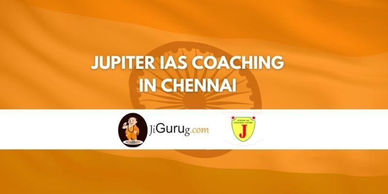 Jupiter IAS Coaching in Chennai Review