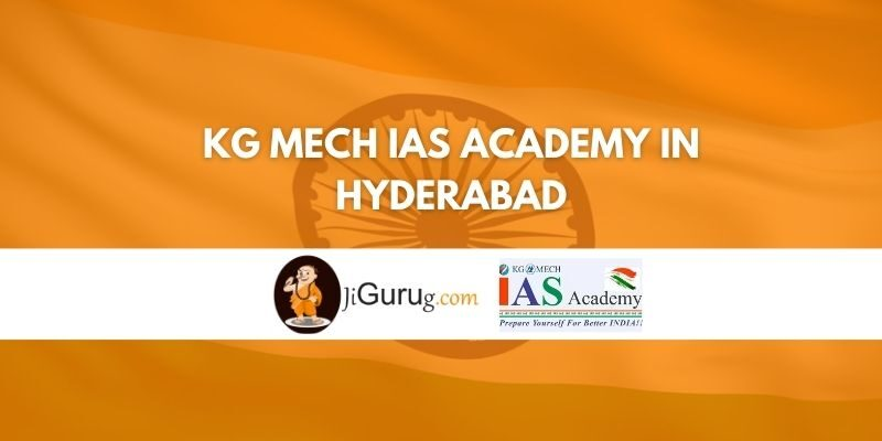 KG Mech IAS Academy in Hyderabad Review