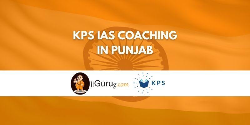 KPS IAS Coaching in Punjab Review