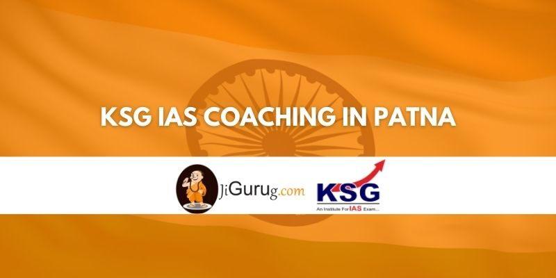 KSG IAS Coaching in Patna Review