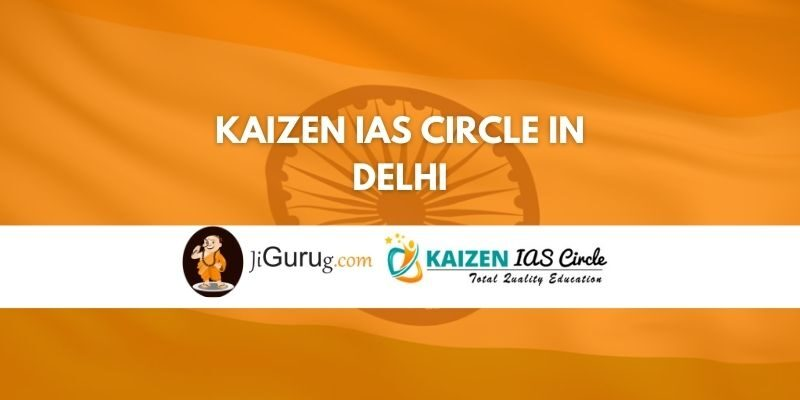 Kaizen IAS Circle in Delhi Review