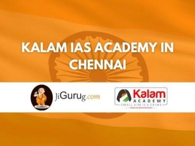 Kalam IAS Academy in Chennai Review