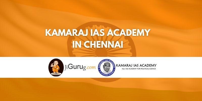 Kamaraj IAS Academy in Chennai Review