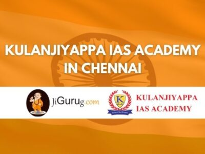 Kulanjiyappa IAS Academy in Chennai Review