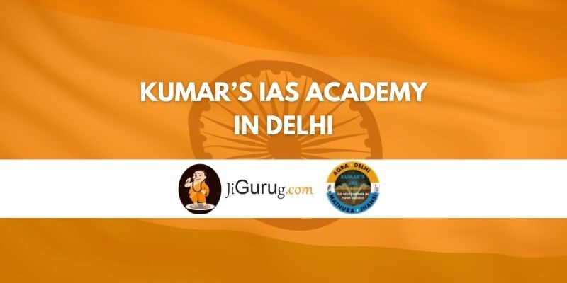Kumar's IAS Academy in Delhi Review