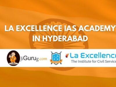 La Excellence IAS Academy in Hyderabad Review
