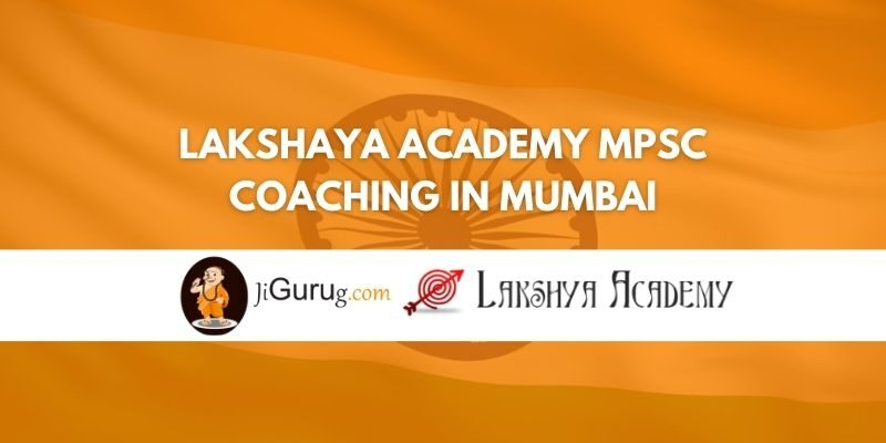 Lakshaya Academy MPSC Coaching in Mumbai Review