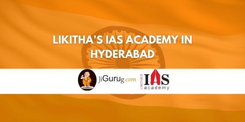 Likitha's IAS Academy in Hyderabad Review