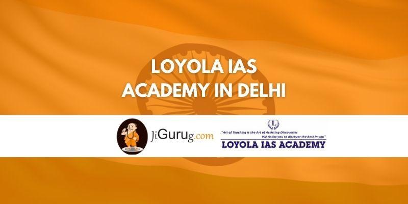 Loyola IAS Academy in Delhi Review