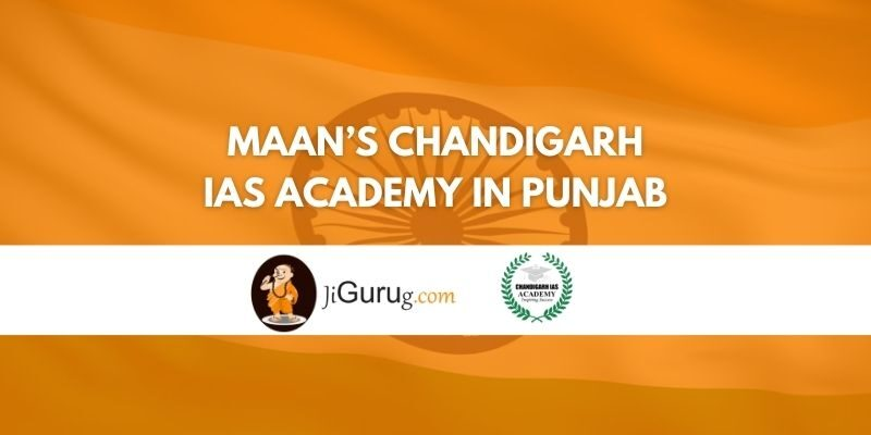 Maan's Chandigarh IAS Academy in Punjab Review