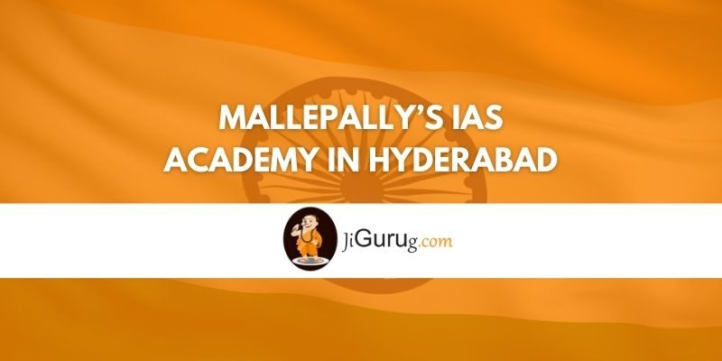 Mallepally's IAS Academy in Hyderabad Review
