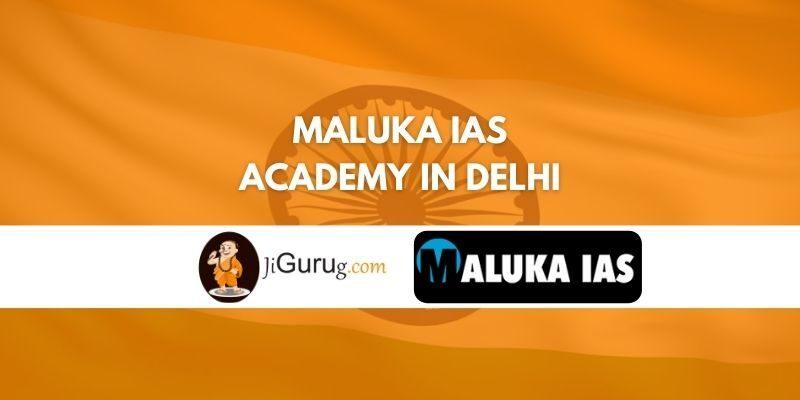 Maluka IAS Academy in Delhi Review