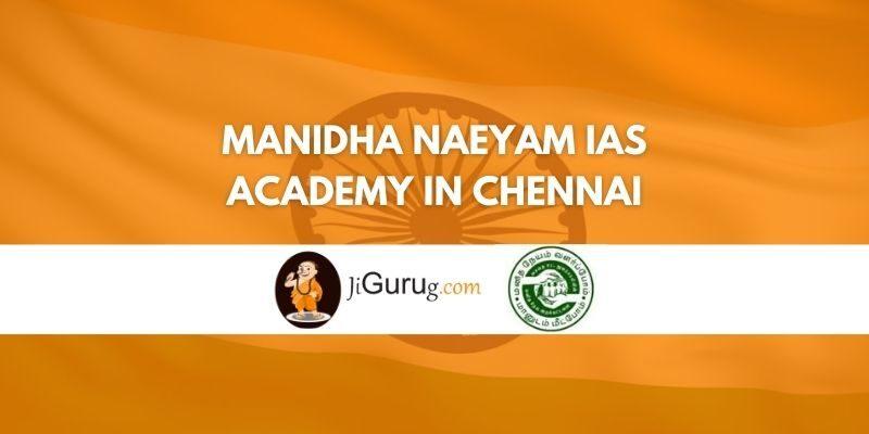 Manidha Naeyam IAS Academy in Chennai Review