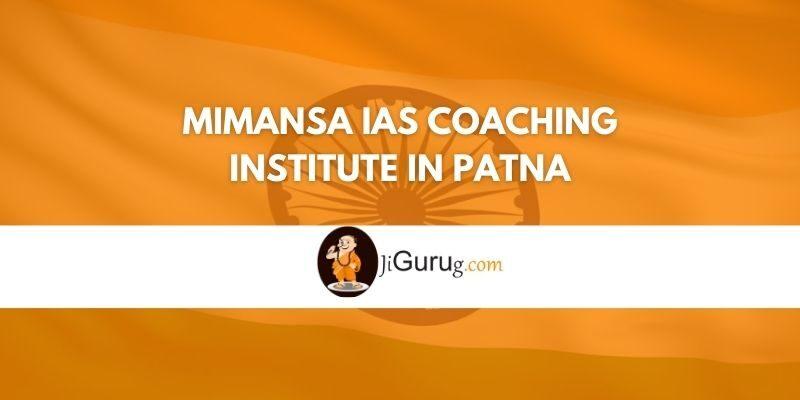 Mimansa IAS Coaching institute in Patna Review