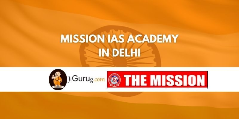 Mission IAS Academy in Delhi Review