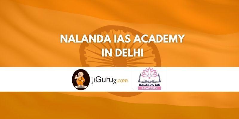 Nalanda IAS Academy in Delhi Review