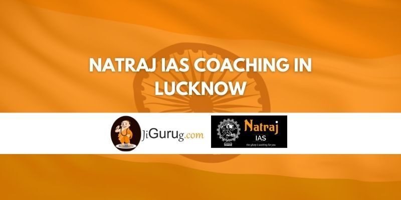 Natraj IAS Coaching in Lucknow Review