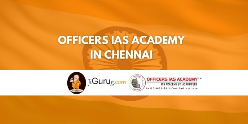 Officers IAS Academy in Chennai Review