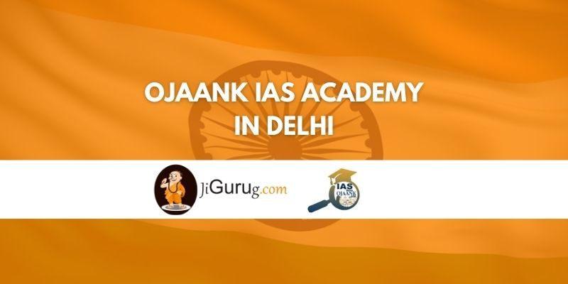 Ojaank IAS Academy in Delhi Review
