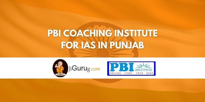 PBI Coaching Institute for IAS in Punjab Review