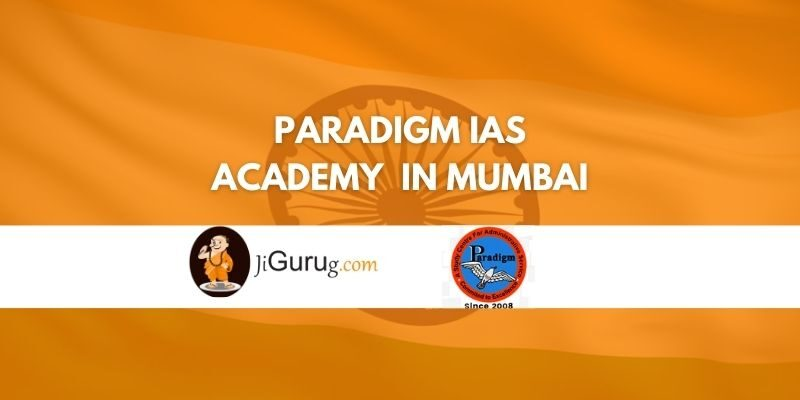 Paradigm IAS Academy Classes in Mumbai Review