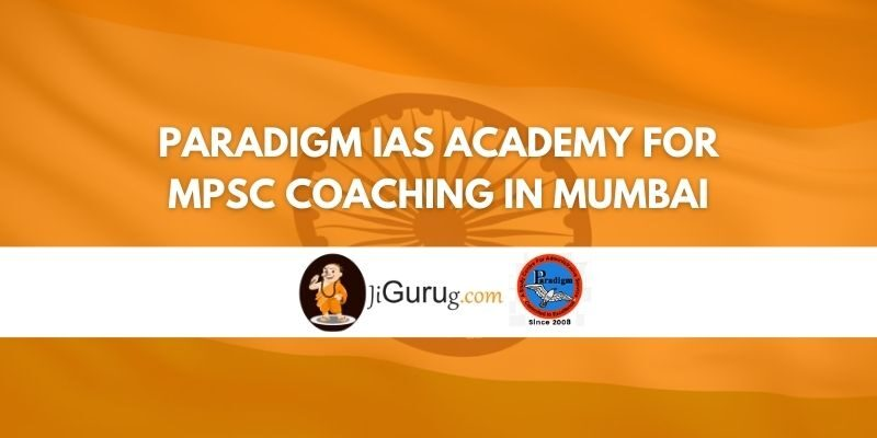 Paradigm IAS Academy for MPSC Coaching in Mumbai Review