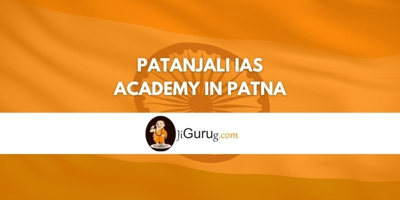 Patanjali IAS Academy in Patna Review