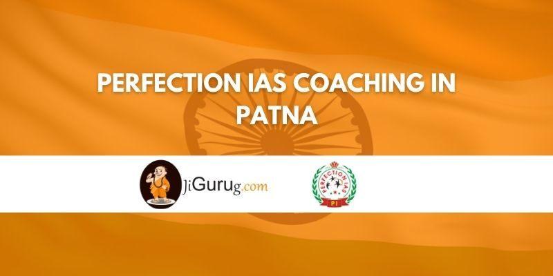 Perfection IAS Coaching in Patna Review