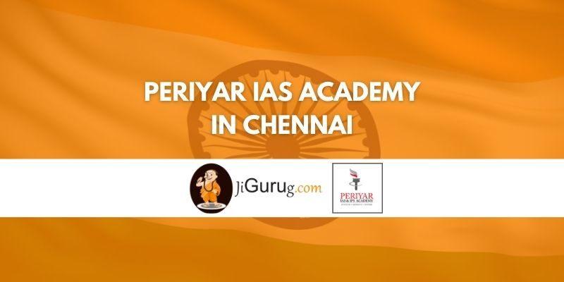 Periyar IAS Academy in Chennai Review
