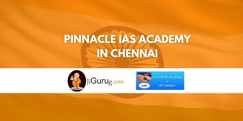 Pinnacle IAS Academy in Chennai Review