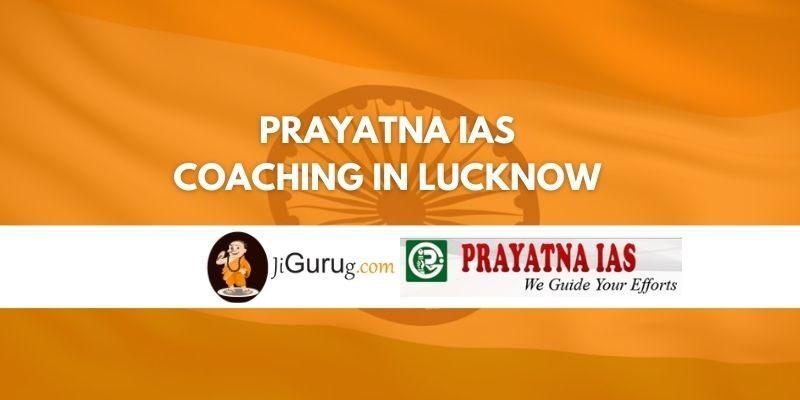 Prayatna IAS Coaching in Lucknow Review