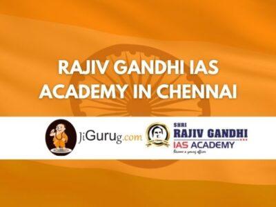 Rajiv Gandhi IAS Academy in Chennai Review
