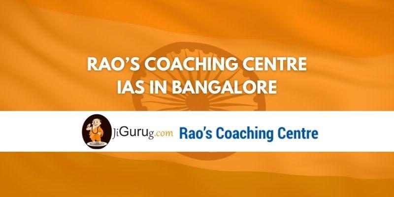 Rao's Coaching Centre IAS Bangalore Review