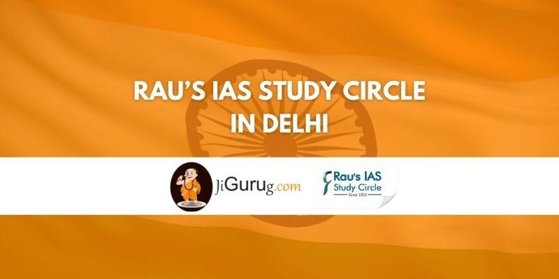 Rau's IAS Study Circle in Delhi Review