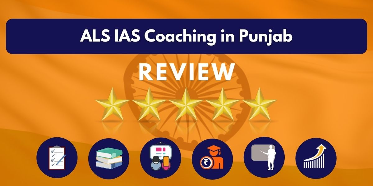 Review of ALS IAS Coaching in Punjab