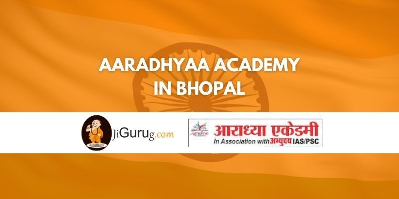 Review of Aaradhyaa Academy IAS Coaching in Bhopal