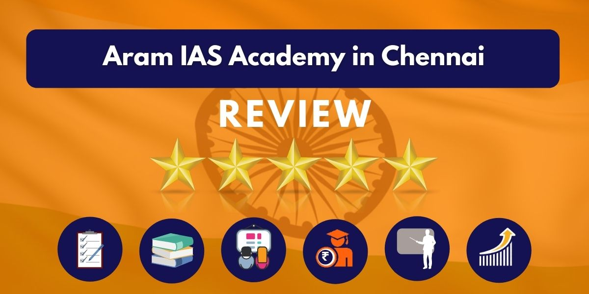 Review of Aram IAS Academy in Chennai