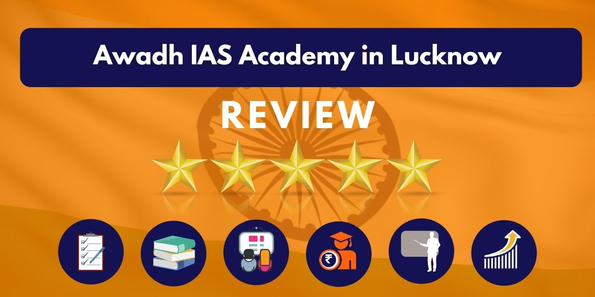 Review of Awadh IAS Academy in Lucknow